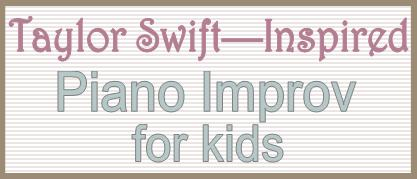 Piano Improv for Kids inspired by Taylor Swift
