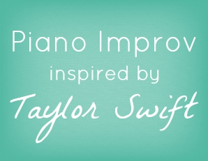 Piano_improv_inspired_by_Taylor_Swift