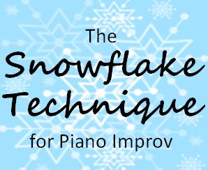 Piano Improv Snowflake Technique